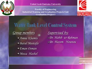 Supervised by: Dr. Habib  ur-Rehman Dr. Hazem   Nounou
