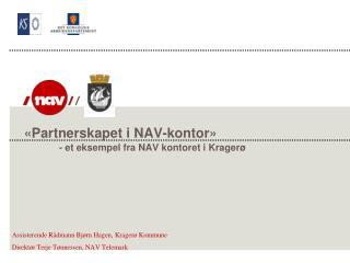 «Partnerskapet i NAV-kontor» - et eksempel fra NAV kontoret i Kragerø