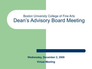 Boston University College of Fine Arts Dean�s Advisory Board Meeting