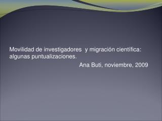 Movilidad de investigadores  y migración científica: algunas puntualizaciones.