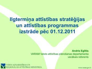 Ilgtermiņa attīstības stratēģijas un attīstības programmas izstrāde pēc 01.12.2011