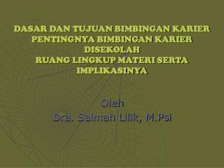 Oleh Dra. Salmah Lilik, M.Psi
