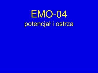 EMO-04 potencjał i ostrza