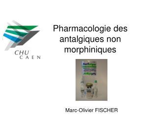 Pharmacologie des antalgiques non morphiniques