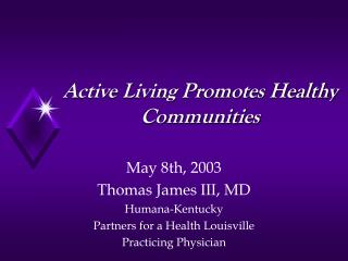 Active Living Promotes Healthy Communities