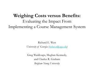 Richard E. West University of Georgia ( rickwest@uga ) Greg Waddoups, Meghan Kennedy,