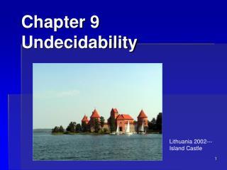 Chapter 9  Undecidability