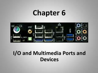 I/O and Multimedia Ports and Devices