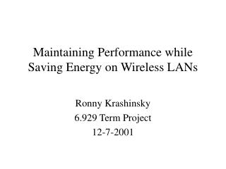 Maintaining Performance while Saving Energy on Wireless LANs