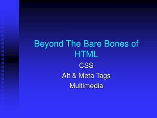 Beyond The Bare Bones of HTML