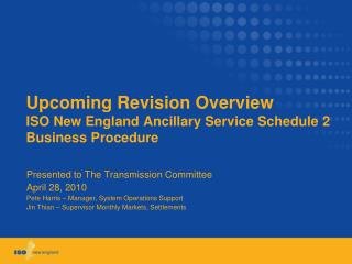 Upcoming Revision Overview ISO New England Ancillary Service Schedule 2 Business Procedure
