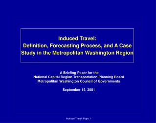 Induced Travel: Definition, Forecasting Process, and A Case Study in the Metropolitan Washington Region