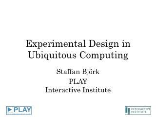 Experimental Design in Ubiquitous Computing