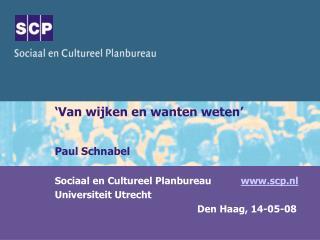 'Van wijken en wanten weten' Paul Schnabel