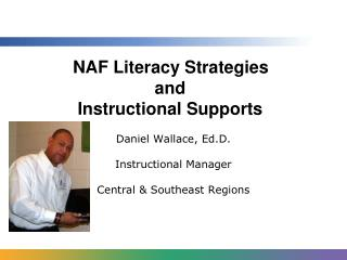 NAF Literacy Strategies                           and            Instructional Supports