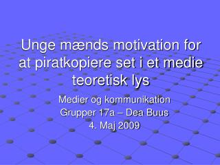 Unge mænds motivation for at piratkopiere set i et medie teoretisk lys