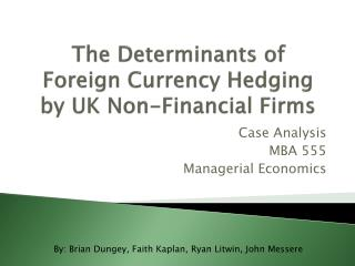 The Determinants of Foreign Currency Hedging by UK Non-Financial Firms
