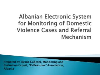Albanian Electronic System for Monitoring of Domestic Violence Cases and Referral Mechanism