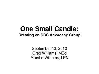 One Small Candle: Creating an SBS Advocacy Group