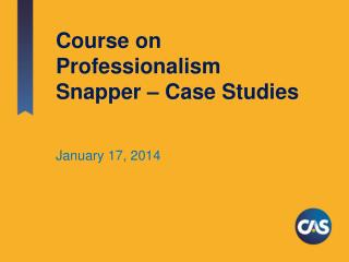 Course on Professionalism Snapper � Case Studies
