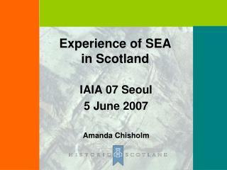 Experience of SEA  in Scotland