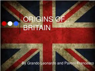 ORIGINS OF BRITAIN