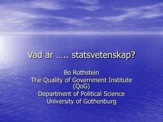 Vad är ….. statsvetenskap?