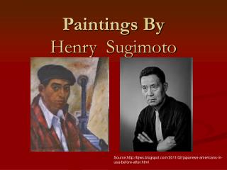 Paintings By  Henry  Sugimoto