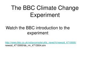 The BBC Climate Change Experiment
