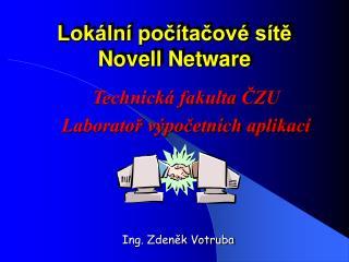 Lokální počítačové sítě Novell Netware