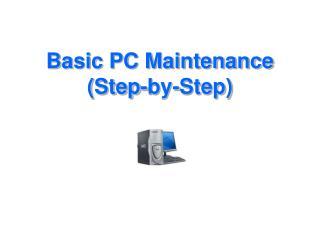 Basic PC Maintenance Step-by-Step
