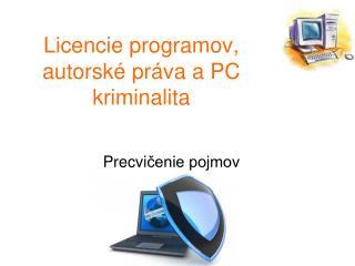 Licencie programov , autorské práva a PC kriminalita