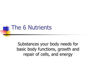 The 6 Nutrients