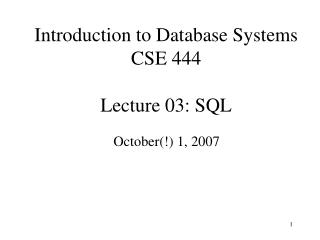 Introduction to Database Systems CSE 444 Lecture 03: SQL