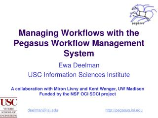 Managing Workflows with the Pegasus Workflow Management System