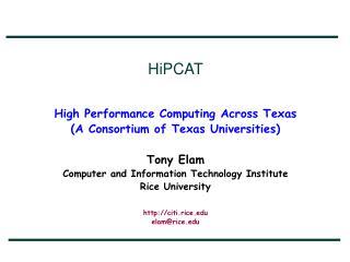 HiPCAT High Performance Computing Across Texas (A Consortium of Texas Universities)  Tony Elam