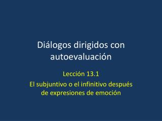 Diálogos dirigidos  con  autoevaluación