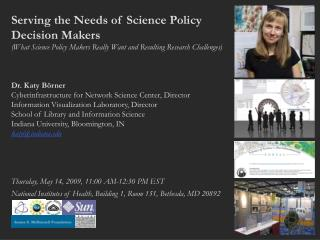 Serving the Needs of Science Policy  Decision Makers