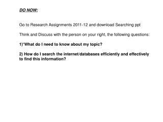 DO NOW:  Go to Research Assignments 2011-12 and download Searching ppt