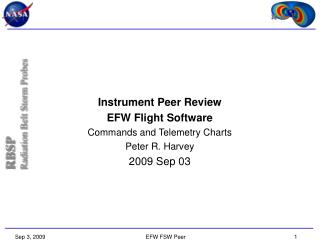 Instrument Peer Review EFW Flight Software Commands and Telemetry Charts Peter R. Harvey