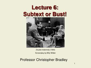 Lecture 6: Subtext or Bust!