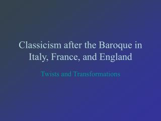 Classicism after the Baroque in Italy, France, and England