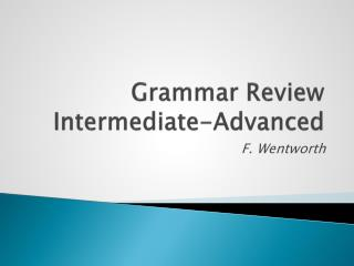 Grammar Review Intermediate-Advanced
