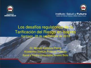 Dr. Manuel Inostroza Palma Académico Instituto Políticas Públicas