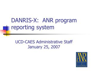 DANRIS-X:  ANR program reporting system