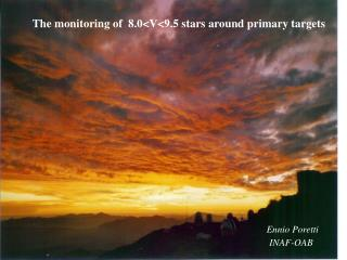 The monitoring of  8.0<V<9.5 stars around primary targets