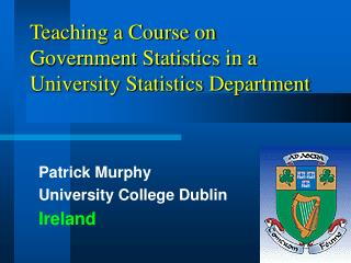 Teaching a Course on Government Statistics in a University Statistics Department