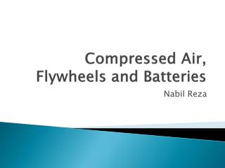 Compressed Air, Flywheels and Batteries
