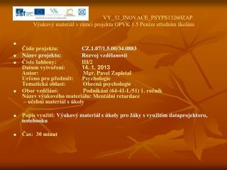 VY_32_INOVACE_PSYPS13260ZAP Výukový materiál v rámci projektu OPVK 1.5 Peníze středním školám
