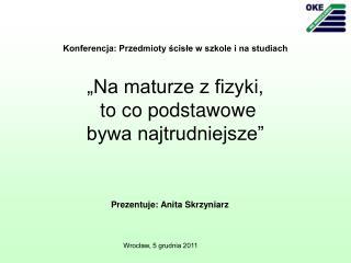Prezentuje: Anita Skrzyniarz